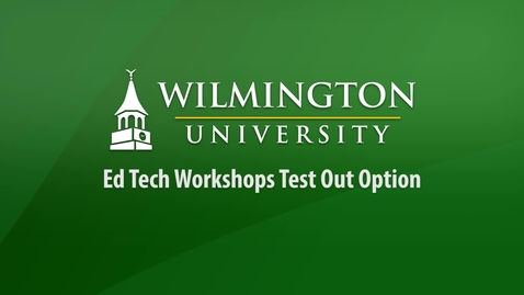 Thumbnail for entry Ed Tech Workshops Test Out Option