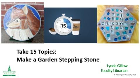 Thumbnail for entry Take 15: Garden stepping stone