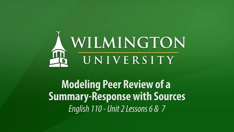 Thumbnail for entry English 110 Unit 2 Lessons 6 & 7: Modeling Peer Review of a Summary-Response w Sources