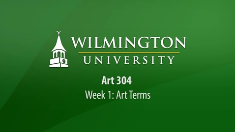 Thumbnail for entry ART 304: Week 1 Lecture - Art Terms