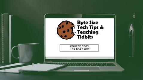 Thumbnail for entry EdTech: Course Copy the Easy Way