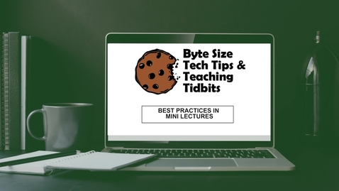 Thumbnail for entry Best Practices in Mini Lectures