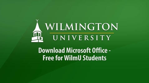 Thumbnail for entry Download Microsoft Office - Free for WilmU Students