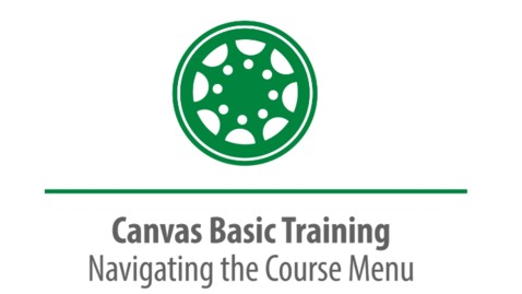 Thumbnail for entry 2. Canvas Basic - Navigating the Course Menu