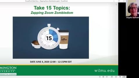 Take 15: Zapping Zoom Zombiedom