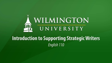 Thumbnail for entry English 110: Introduction to Supporting Strategic Writers