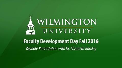 Faculty Development Day Fall 2016 Keynote Presentation with Dr. Elizabeth Barkley