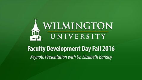 Thumbnail for entry Faculty Development Day Fall 2016 Keynote Presentation with Dr. Elizabeth Barkley