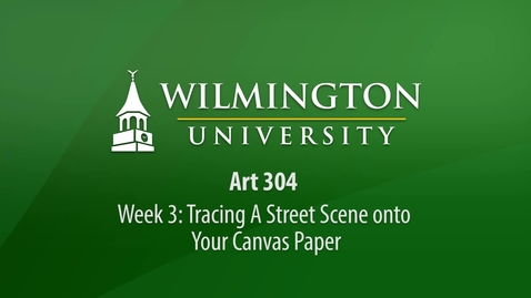 Thumbnail for entry Art 304: Week 3 Demonstration - Tracing Your Street Scene