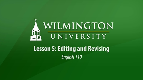 Thumbnail for entry English 110: Unit 1, Lesson 5 Editing and Revising