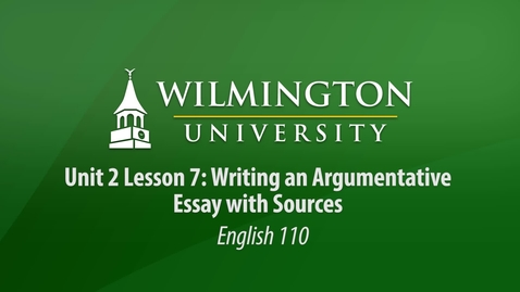 Thumbnail for entry English 110 Unit 2 Lesson 7 Part 2: Writing an Argumentative Essay with Sources