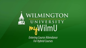 Thumbnail for entry MyWilmU - Entering Course Attendance for Hybrid Courses