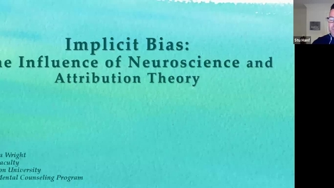 Thumbnail for entry Implicit Bias, Racism, and Our Brain – Your College Webinars: Social & Behavioral Sciences