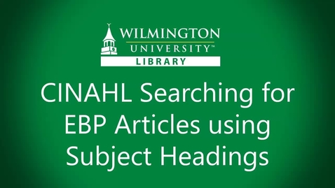 Thumbnail for entry CINAHL Searching for EBP articles using subject terms