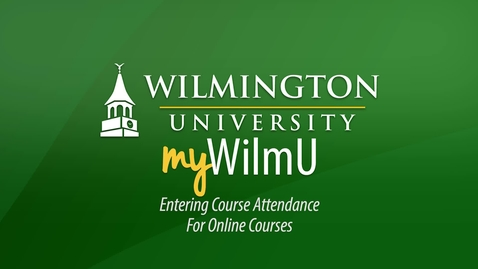 Thumbnail for entry MyWilmU - Entering Course Attendance:  Online Courses