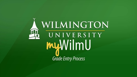Thumbnail for entry MyWilmU - Grade Entry Process