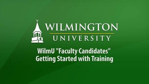 """Thumbnail for entry WilmU """"Faculty Candidates"""" Getting Started with Training"""