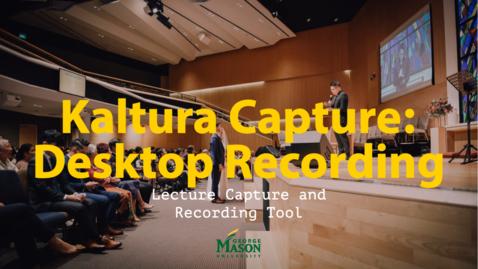 Thumbnail for entry Kaltura Capture: Desktop Recording Quick Start