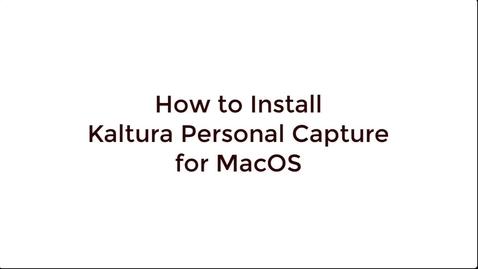 Thumbnail for entry Installing Kaltura Capture (MacOS)