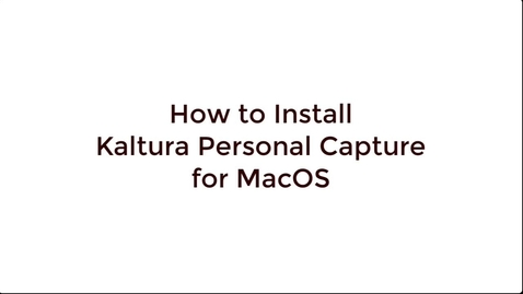 Thumbnail for entry Installing Kaltura Capture (MacOS)