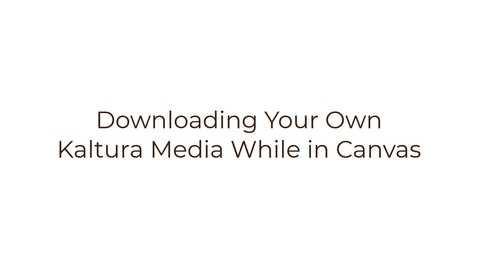 Thumbnail for entry Downloading Your Media from Within Canvas