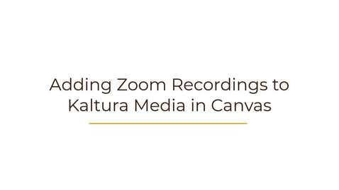 Thumbnail for entry Adding Zoom Recordings to Kaltura Media in Canvas
