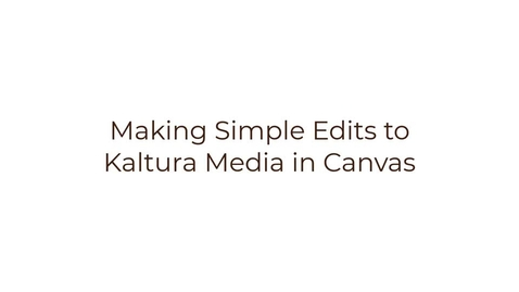 Thumbnail for entry Making Simple Edits to Kaltura Media in Canvas