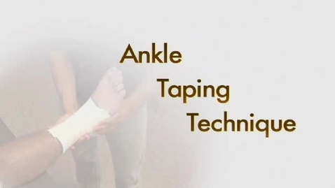 Thumbnail for entry Ankle Taping Technique