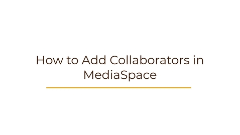 Thumbnail for entry How to Add Collaborators in MediaSpace