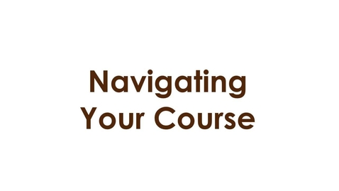 Thumbnail for entry Navigating Your Course