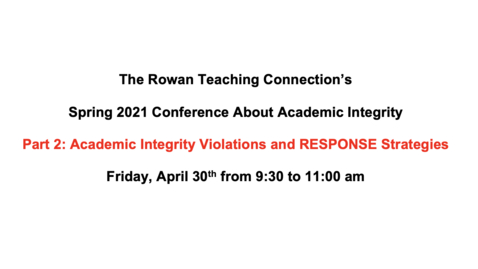 Thumbnail for entry RTC Conference Part 2 Academic Integrity Violations and RESPONSE Strategies 4/30/21