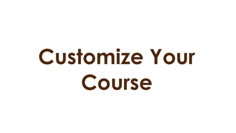 Thumbnail for entry Customize Your Course