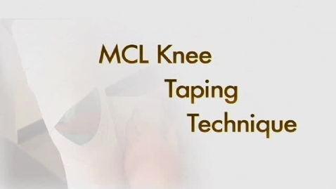 Thumbnail for entry MCL Knee Taping Technique