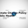 Thumbnail for channel Climate+Change+Policy+and+Public+Health+MOOC