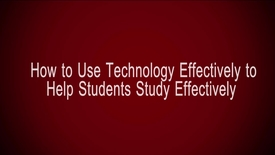 Thumbnail for entry How to Use Technology Effectively to Help Students Study Effectively