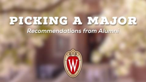 Thumbnail for entry L&S Alumni Recommendations: Picking a Major