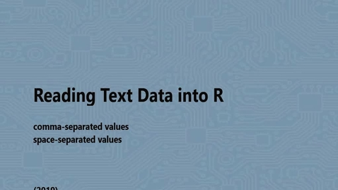 Thumbnail for entry Reading Text Data into R