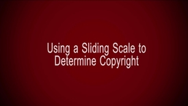 Thumbnail for entry Using a Sliding Scale to Determine Copyright