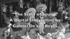 Thumbnail for entry The Story of Sound by Gabriel De Los Reyes