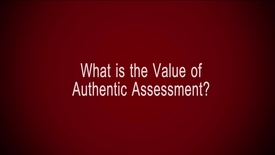 Thumbnail for entry What is the Value of Authentic Assessment?