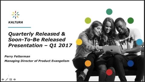 Thumbnail for entry Kaltura Quarterly Update 20170125