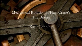 Thumbnail for entry A Dance of Wheel on Wheel: Mechanical Rotation in Hart Crane's The Bridge by Katie Lanning