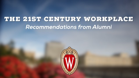 Thumbnail for entry L&S Alumni Recommendations: Essential Skills for the 21st Century Workplace