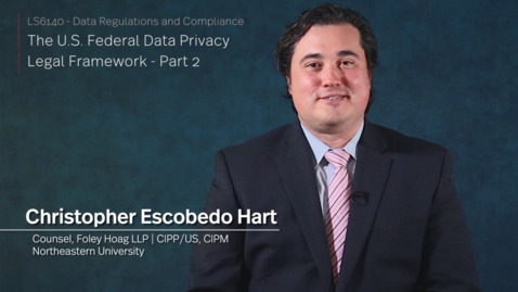 Thumbnail for entry LS6140 - The U.S. Federal Data Privacy Legal Framework - Part 2