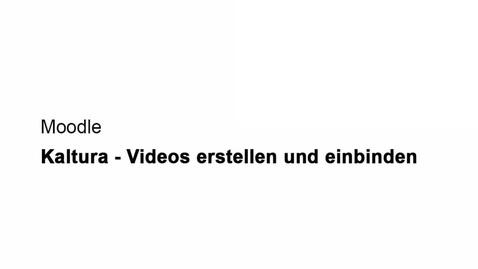 Vorschaubild für Eintrag Kaltura - Videos erstellen und einbinden
