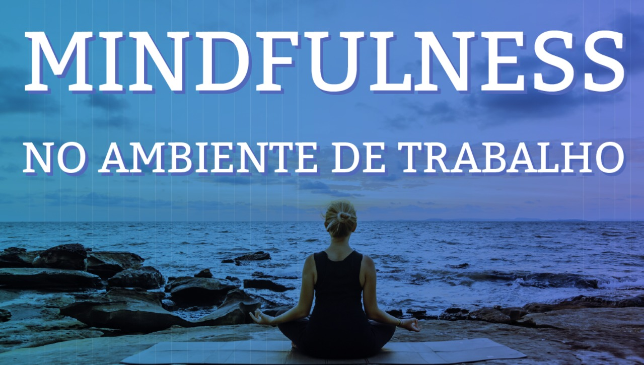 Webaula Mindfulness no ambiente de trabalho