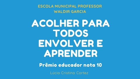 Miniatura para entrada Acolher para todos Envolver e Aprender - IX Fórum de Educação 2020