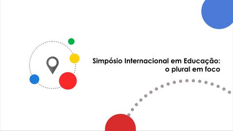 Miniatura para entrada Abertura - Simpósio Internacional em Educação: o plural em foco