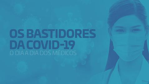 Miniatura para entrada Live - Os bastidores da COVID-19 - o dia a dia dos médicos