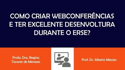 Miniatura para entrada Como criar webconferências e ter excelente desenvoltura durante o ERSE?